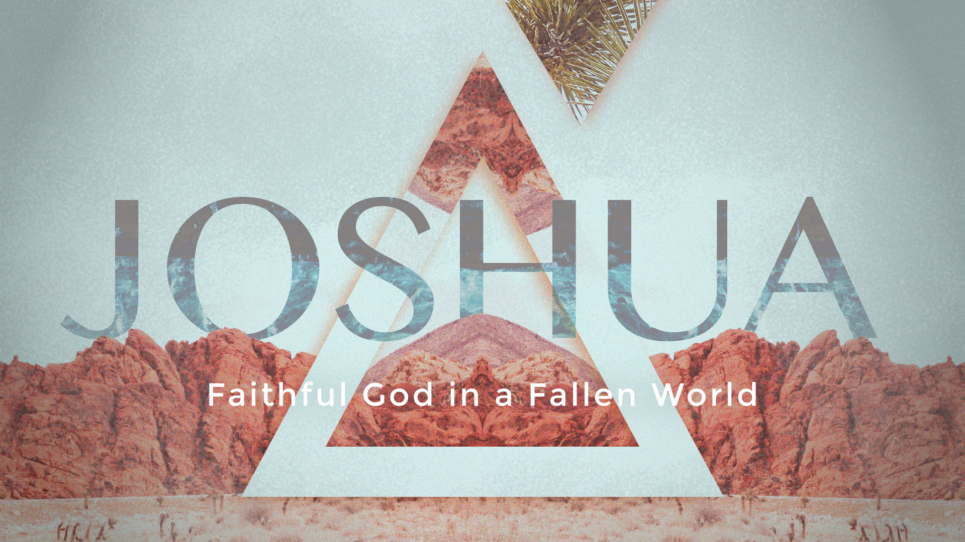 Joshua: Faithful Still