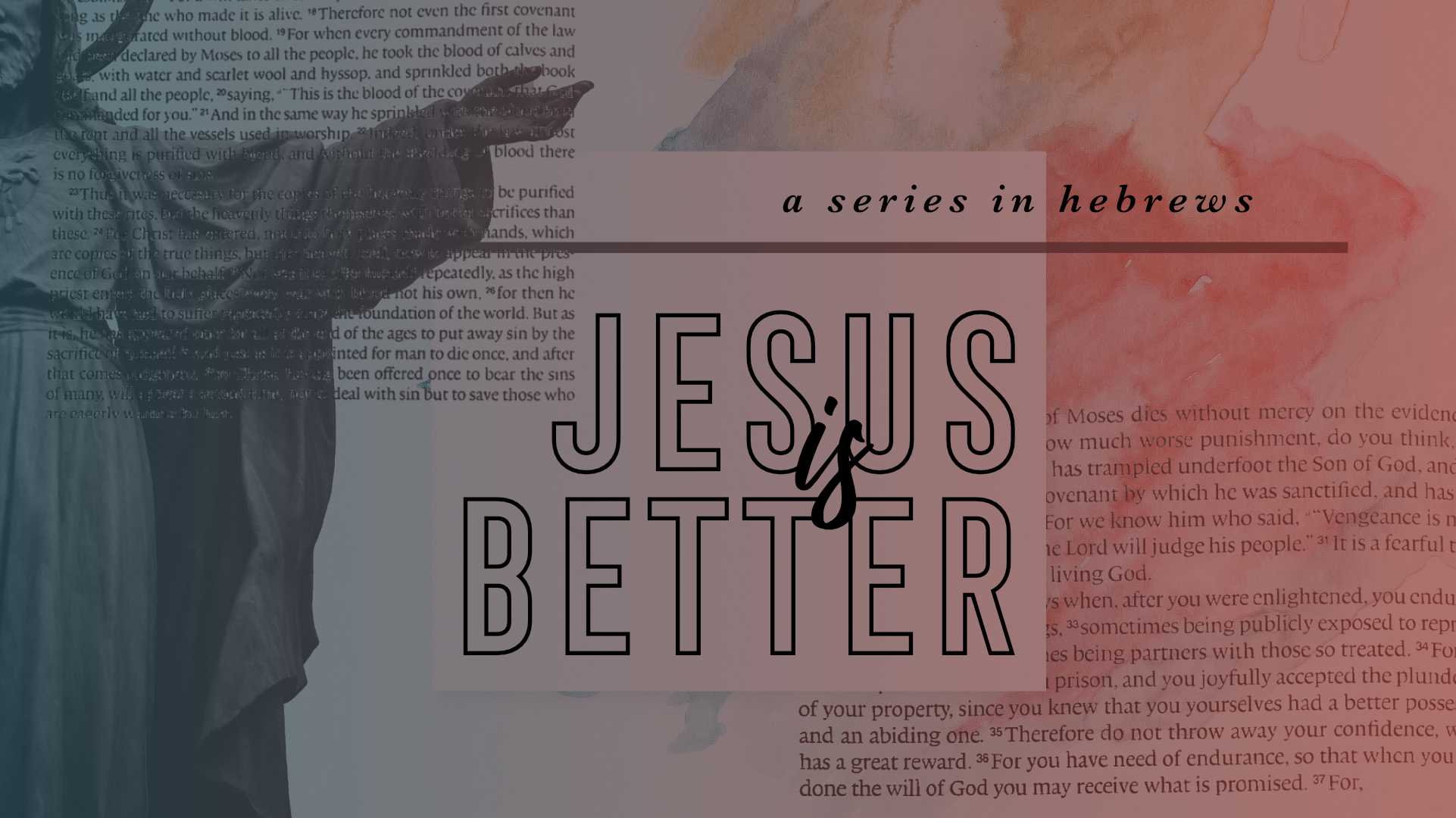 Jesus is Better: A Better Covenant