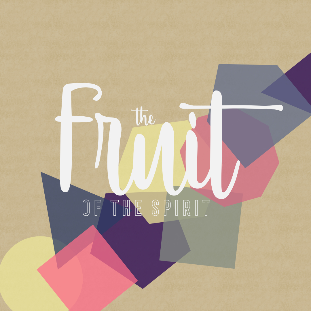 The Fruit of the Spirit: Goodness