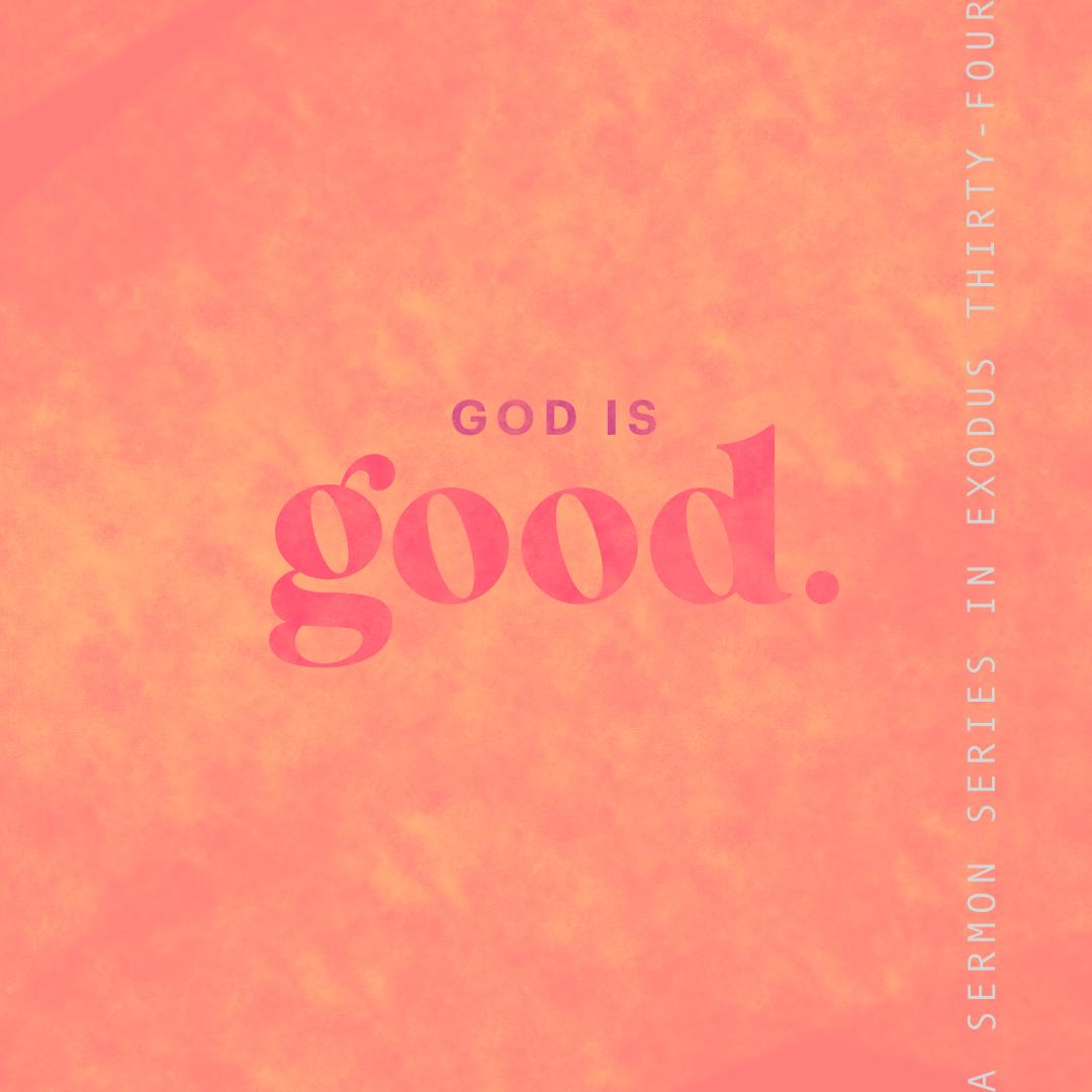God is Good: Faithful Exodus 34:1-9