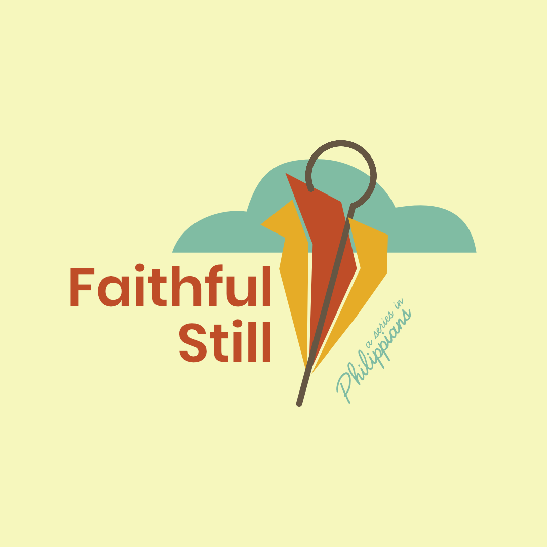 Faithful Still: Philippians 4:10-23